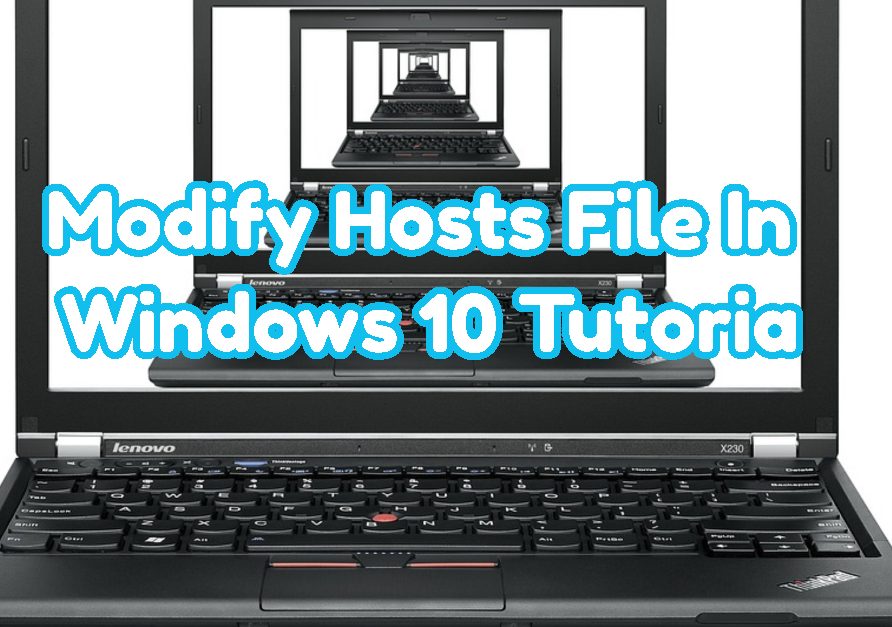 Modify Hosts File In Windows 10 Tutorial To Add and Change DNS Records