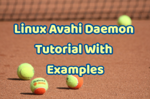 Linux Avahi Daemon Tutorial With Examples