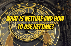 What Is Nettime and How To Use Nettime?